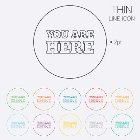 info text: You are here sign icon. Info text symbol for your location. Thin line circle web icons with outline. Vector Illustration