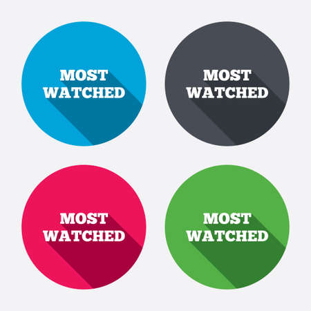 Most watched sign icon. Most viewed symbol. Circle buttons with long shadow. 4 icons set. Vector Vector