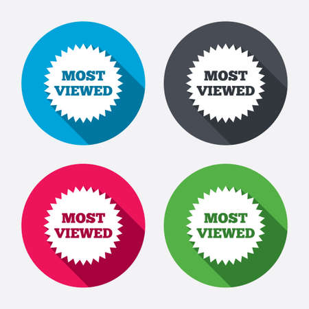 Most viewed sign icon. Most watched symbol. Circle buttons with long shadow. 4 icons set. Vector Vector
