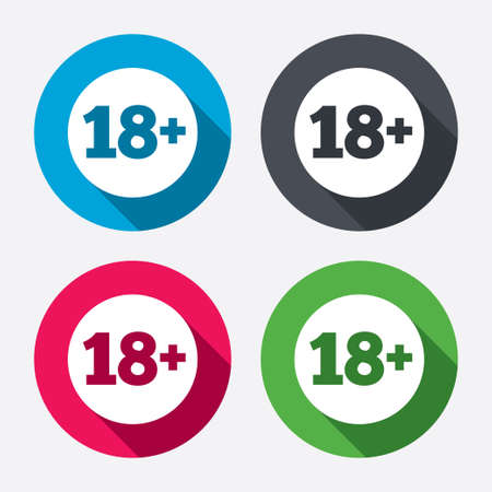 18 plus years old sign. Adults content icon. Circle buttons with long shadow. 4 icons set. Vector Vector