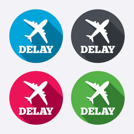 the delayed: Delayed flight sign icon. Airport delay symbol. Airplane icon. Circle buttons with long shadow. 4 icons set. Vector