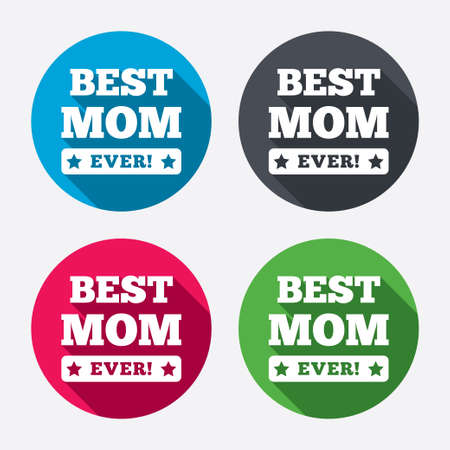 ever: Best mom ever sign icon. Award symbol. Exclamation mark. Circle buttons with long shadow. 4 icons set. Vector Illustration