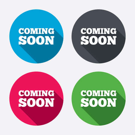 Coming soon sign icon. Promotion announcement symbol. Circle buttons with long shadow. 4 icons set. Vector Illustration