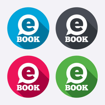 electronic book: E-Book sign icon. Electronic book symbol. Ebook reader device. Circle buttons with long shadow. 4 icons set. Vector