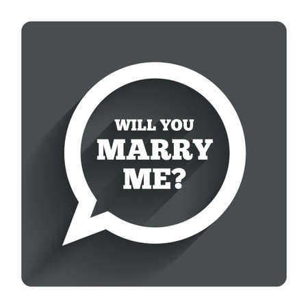 Will you marry me speech bubble sign icon. Engagement symbol. Gray flat square button with shadow. Modern UI website navigation. Vector