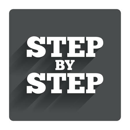 Step by step sign icon. Instructions symbol. Gray flat square button with shadow. Modern UI website navigation. Vector