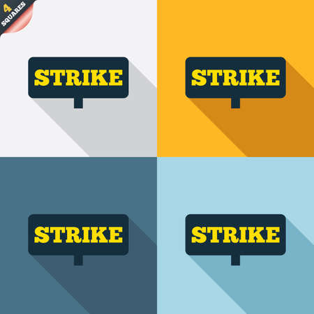 protest sign: Strike sign icon. Protest banner symbol. Four squares. Colored Flat design buttons. Vector