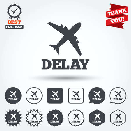 delayed: Delayed flight sign icon. Airport delay symbol. Airplane icon. Circle, star, speech bubble and square buttons. Award medal with check mark. Thank you ribbon. Vector