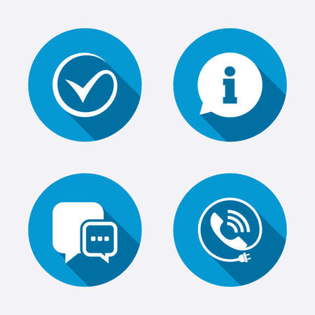 inform: Check or Tick icon. Phone call and Information signs. Support communication chat bubble symbol. Circle concept web buttons. Vector
