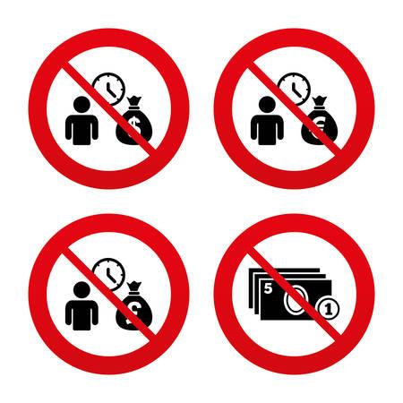 fast money: No, Ban or Stop signs. Bank loans icons. Cash money bag symbols. Borrow money sign. Get Dollar money fast. Prohibition forbidden red symbols. Vector Illustration