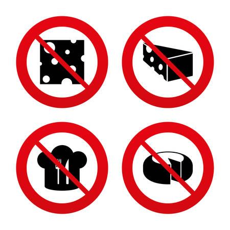 No, Ban or Stop signs. Cheese icons. Round cheese wheel sign. Sliced food with chief hat symbols. Prohibition forbidden red symbols. Vector