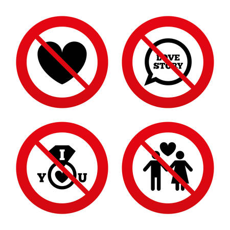 No, Ban or Stop signs. Valentine day love icons. I love you ring symbol. Couple lovers sign. Love story speech bubble. Prohibition forbidden red symbols. Vector