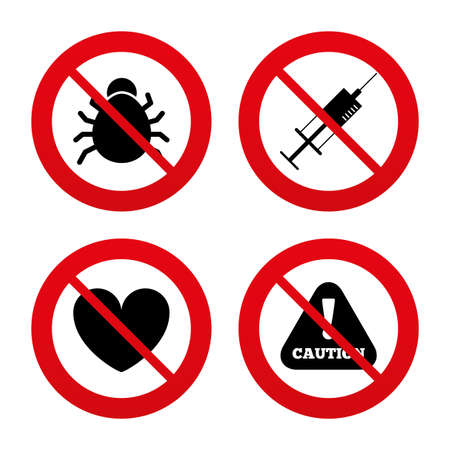 syringe injection: No, Ban or Stop signs. Bug and vaccine syringe injection icons. Heart and caution with exclamation sign symbols. Prohibition forbidden red symbols. Vector