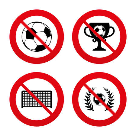 forbidden to pass: No, Ban or Stop signs. Football icons. Soccer ball sport sign. Goalkeeper gate symbol. Winner award cup and laurel wreath. Prohibition forbidden red symbols. Vector