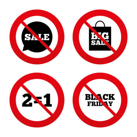equals: No, Ban or Stop signs. Sale speech bubble icons. Two equals one. Black friday sign. Big sale shopping bag symbol. Prohibition forbidden red symbols. Vector Illustration