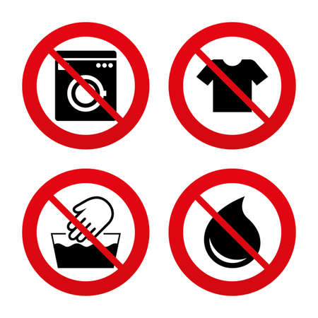 washhouse: No, Ban or Stop signs. Wash machine icon. Hand wash. T-shirt clothes symbol. Laundry washhouse and water drop signs. Not machine washable. Prohibition forbidden red symbols. Vector Illustration