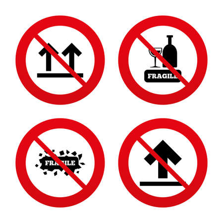 No, Ban or Stop signs. Fragile icons. Delicate package delivery signs. This side up arrows symbol. Prohibition forbidden red symbols. Vector