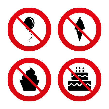 No, Ban or Stop signs. Birthday party icons. Cake with ice cream signs. Air balloon with rope symbol. Prohibition forbidden red symbols. Vector Vector