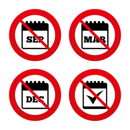 No, Ban or Stop signs. Calendar icons. September, March and December month symbols. Check or Tick sign. Date or event reminder. Prohibition forbidden red symbols. Vector Vector