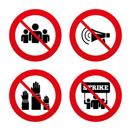 No, Ban or Stop signs. Strike group of people icon. Megaphone loudspeaker sign. Election or voting symbol. Hands raised up. Prohibition forbidden red symbols. Vector Vector