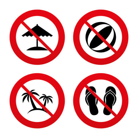 No, Ban or Stop signs. Beach holidays icons. Ball, umbrella and flip-flops sandals signs. Palm trees symbol. Prohibition forbidden red symbols. Vector Vector