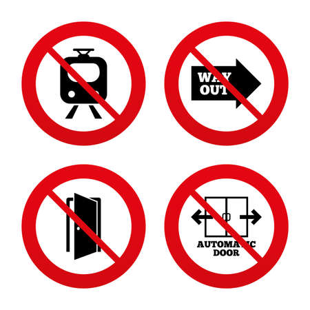 No, Ban or Stop signs. Train railway icon. Automatic door symbol. Way out arrow sign. Prohibition forbidden red symbols. Vector