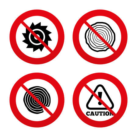 warning saw: No, Ban or Stop signs. Wood and saw circular wheel icons. Attention caution symbol. Sawmill or woodworking factory signs. Prohibition forbidden red symbols. Vector Illustration