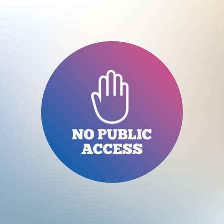 hand stop: No public access sign icon. Caution hand stop symbol. Icon on blurred background. Vector