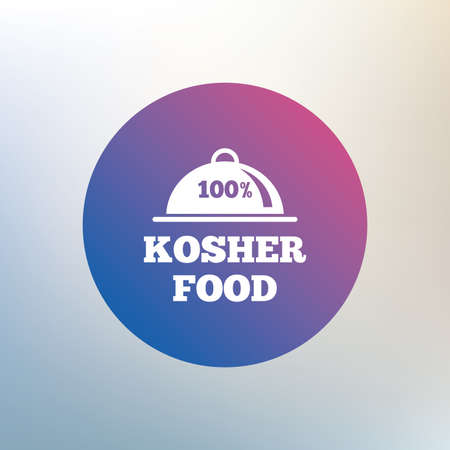yiddish: 100% Kosher food product sign icon. Natural Jewish food with platter serving symbol. Icon on blurred background. Vector Illustration