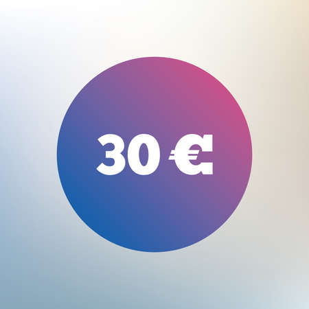 eur: 30 Euro sign icon. EUR currency symbol. Money label. Icon on blurred background. Vector Illustration