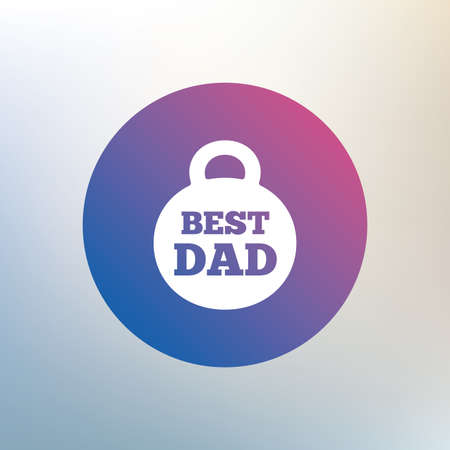 best dad: Best dad sign icon. Award weight symbol. Icon on blurred background. Vector Illustration