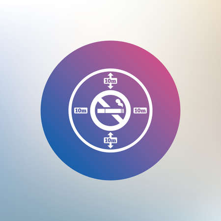 No smoking 10m distance sign icon. Stop smoking symbol. Icon on blurred background. Vector Vector