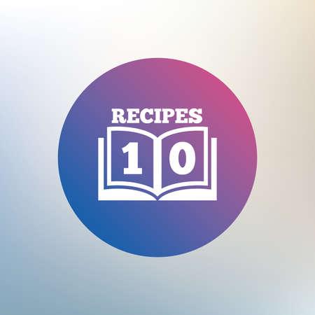 cookbook: Cookbook sign icon. 10 Recipes book symbol. Icon on blurred background. Vector