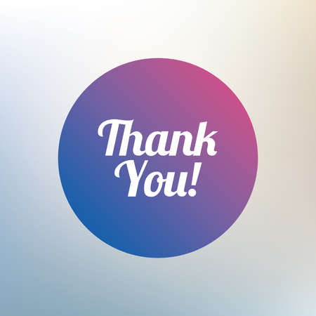 thanks a lot: Thank you sign icon. Customer service symbol. Icon on blurred background. Vector