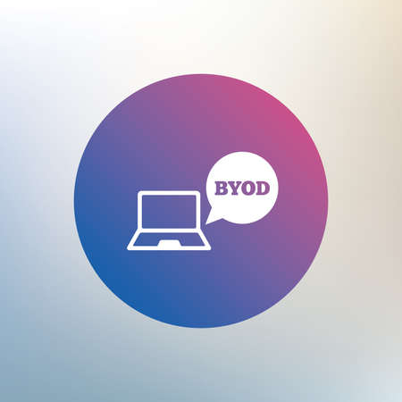 bring: BYOD sign icon. Bring your own device symbol. Notebook with speech bubble sign. Icon on blurred background. Vector