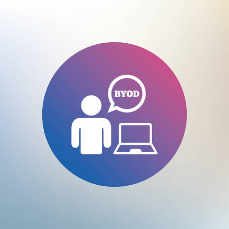 bring: BYOD sign icon. Bring your own device symbol. User with laptop and speech bubble. Icon on blurred background. Vector