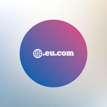 subdomain: Domain EU.COM sign icon. Internet subdomain symbol with globe. Icon on blurred background. Vector