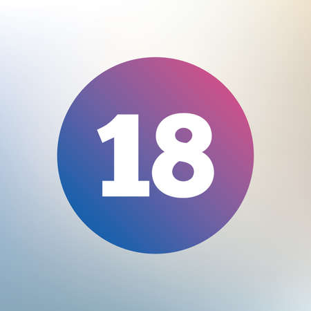18 years old: 18 years old sign. Adults content icon. Icon on blurred background. Vector