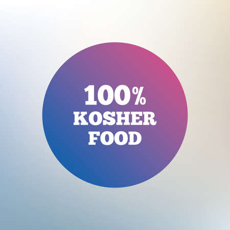 jewish food: 100% Kosher food product sign icon. Natural Jewish food symbol. Icon on blurred background. Vector Illustration