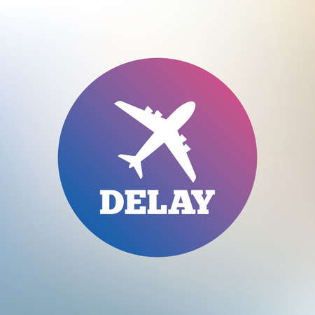 delayed: Delayed flight sign icon. Airport delay symbol. Airplane icon. Icon on blurred background. Vector