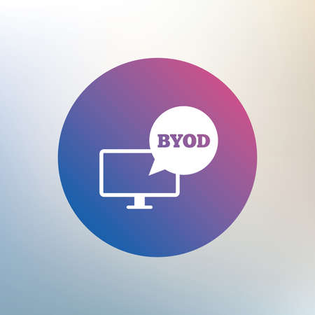 bring: BYOD sign icon. Bring your own device symbol. Monitor tv with speech bubble sign. Icon on blurred background. Vector