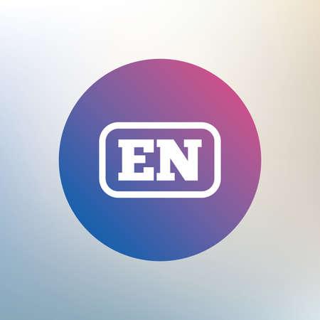 en: English language sign icon. EN translation symbol with frame. Icon on blurred background. Vector
