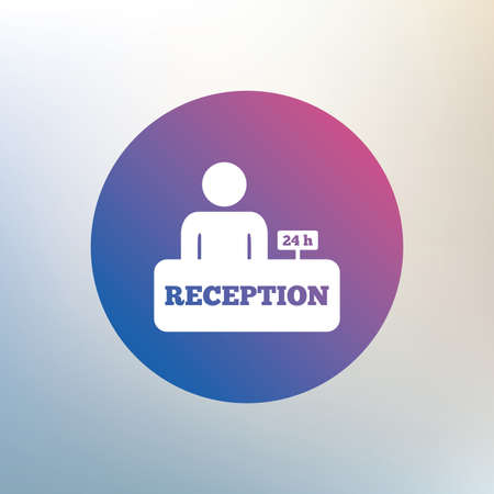 administrator: Reception sign icon. 24 hours Hotel registration table with administrator symbol. Icon on blurred background. Vector