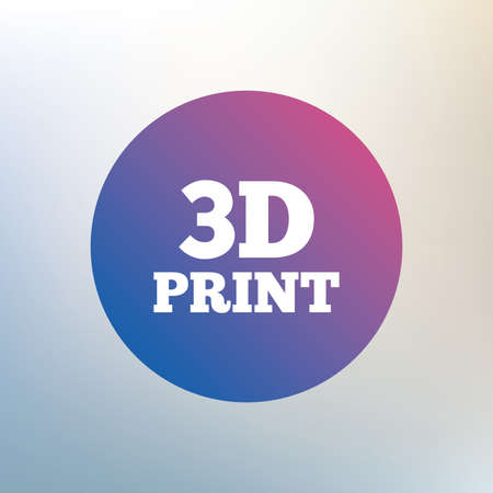 additive: 3D Print sign icon. 3d Printing symbol. Additive manufacturing. Icon on blurred background. Vector