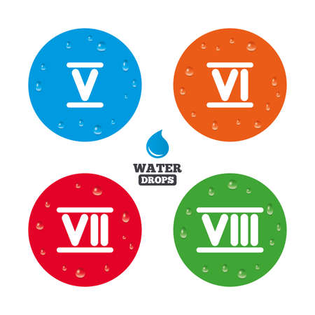 ancient rome: Water drops on button. Roman numeral icons. 5, 6, 7 and 8 digit characters. Ancient Rome numeric system. Realistic pure raindrops on circles. Vector