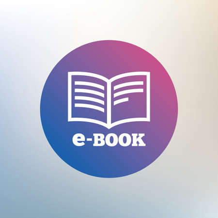 reader: E-Book sign icon. Electronic book symbol. Ebook reader device. Icon on blurred background. Vector