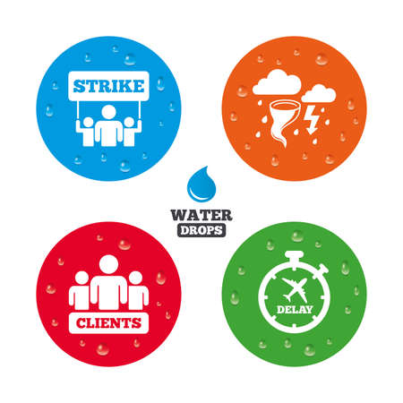 delayed: Water drops on button. Strike icon. Storm bad weather and group of people signs. Delayed flight symbol. Realistic pure raindrops on circles. Vector Illustration