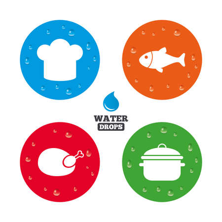 stew: Water drops on button. Chief hat and cooking pan icons. Fish and chicken signs. Boil or stew food symbol. Realistic pure raindrops on circles. Vector