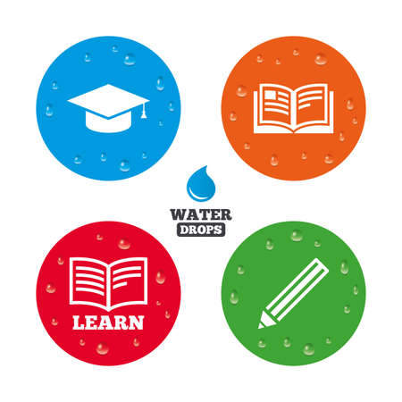 higher: Water drops on button. Pencil and open book icons. Graduation cap symbol. Higher education learn signs. Realistic pure raindrops on circles. Vector