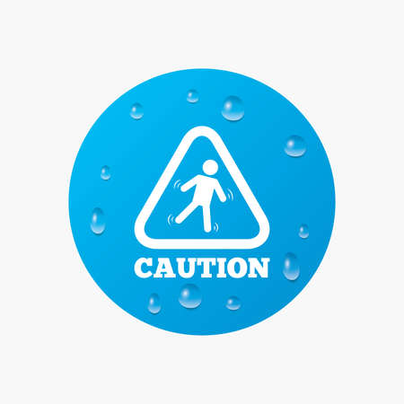 wet floor sign: Water drops on button. Caution wet floor sign icon. Human falling triangle symbol. Realistic pure raindrops. Blue circle. Vector Illustration